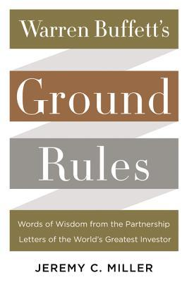 Warren Buffett's Ground Rules - J Miller