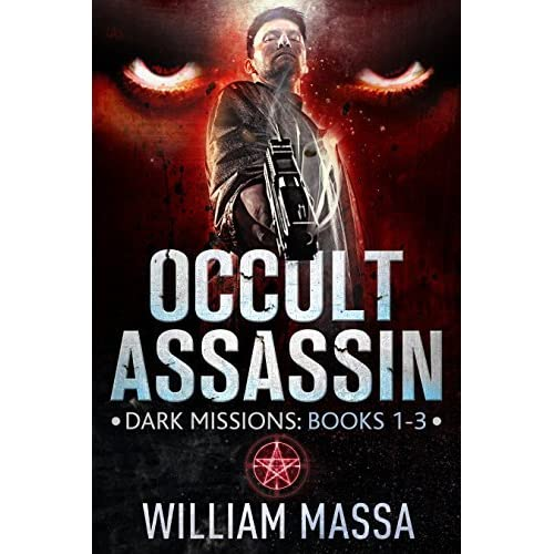 Occult Paranormal: Occult Assassin: Dark Missions (Books 1-3) By William