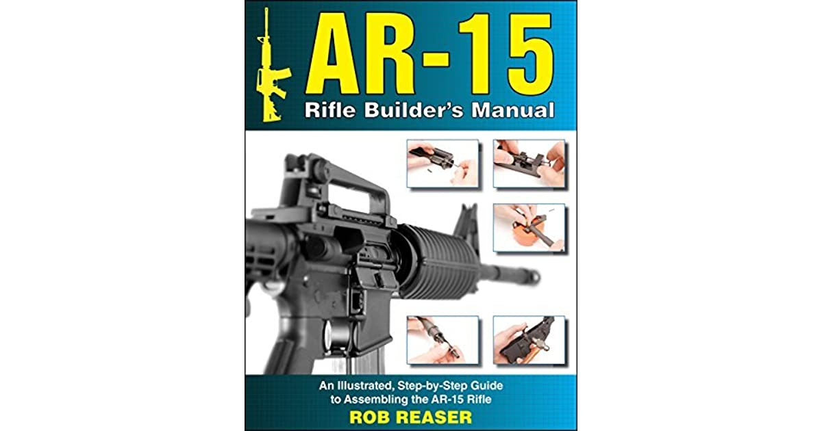 How To Build An Ar 15 Rifle Manual Guide