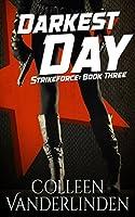 Darkest Day (StrikeForce, #3)