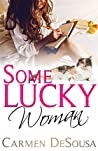 Some Lucky Woman: Jana's Story (What's Luck Got To Do With It #1)