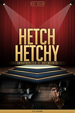 Hetch Hetchy Unauthorized & Uncensored (All Ages Deluxe Edition with Videos)