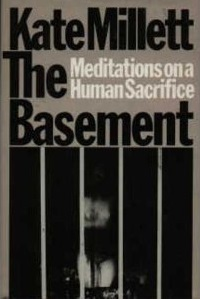 The Basement: Meditations on a Human Sacrifice: With a New Introduction