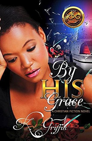 By His Grace: A Christian Fiction Novel