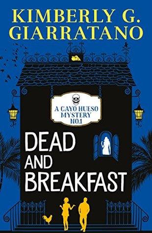 Dead and Breakfast by Kimberly G. Giarratano