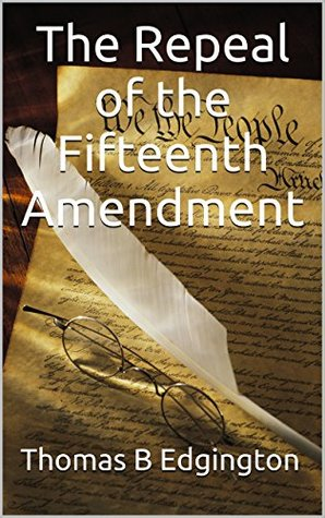 The Repeal of the Fifteenth Amendment