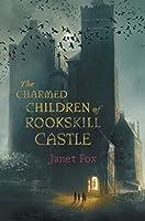 The Charmed Children of Rookskill Castle