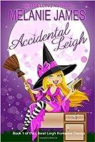 Accidental Leigh (Literal Leigh Romance Diaries, #1)