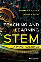 Teaching and Learning STEM: A Practical Guide