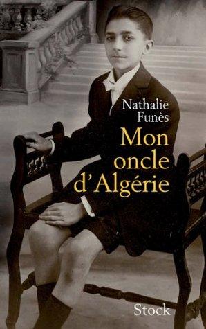 Mon oncle d'Algérie (Essais - Documents)