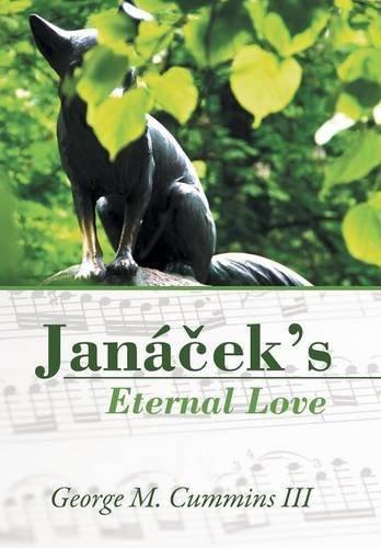 Janáčeks Eternal Love George M. Cummins III