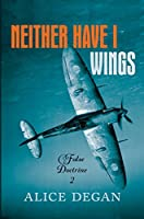 Neither Have I Wings (False Doctrine Book 2)