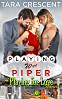 Playing With Piper (Playing For Love #3)
