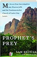 Prophet's Prey - My Seven-year Investigation Into Warren Jeffs And The Fundamentalist Church Of Latter-day Saints - Book...