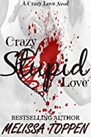 Crazy Stupid Love (Crazy Love #1)
