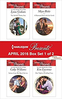 Harlequin Presents April 2016 - Box Set 1 of 2: The Sicilian's Stolen Son / Seduced into Her Boss's Service / A Diamond Deal with the Greek / One Night to Wedding Vows