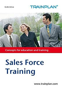 Sales Force Training (TRAINPLAN Book 1)