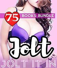 Romance: Jolt It In: 143 Books Mega Bundle Collection: Burn Hot Actions & Unexpected Pleasure...