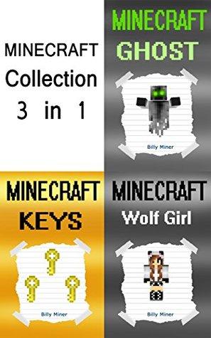 Minecraft: Collection of 3 Minecraft Books (Minecraft Diaries, Minecraft Books, Minecraft Books for Children, Minecraft Books for Kids, Minecraft Stories, Minecraft Diary)