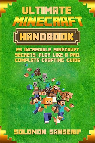 Minecraft: Minecraft Secrets Handbook, Complete Crafting