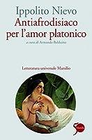Antiafrodisiaco per l'amor platonico