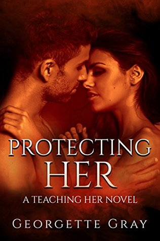 Protecting Her by Georgette Gray