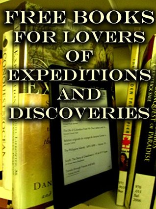 Free Books For Lovers of Explorations and Discoveries: 100 Downloadable True Adventures Books For You to Enjoy (Free Books For a Quick Download Book 6)