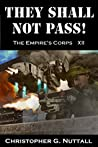 They Shall Not Pass (The Empire's Corps #12)