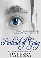 Portrait of Gray (Baxter Family Saga Book 2)