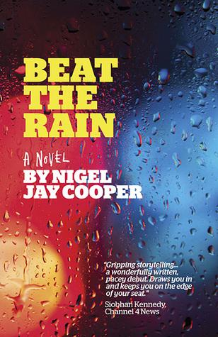 Beat the Rain by Nigel Jay Cooper
