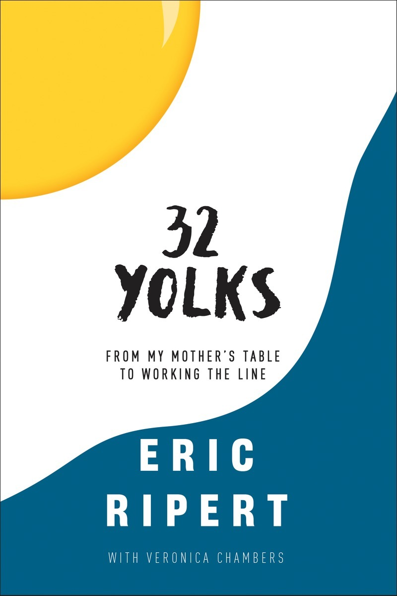 32 Yolks: From My Mother's Table to Working the Line