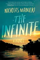 The Infinite: A Novel