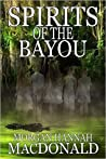 Spirits of the Bayou (The Spirits Trilogy #3)