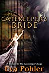 The Gatekeeper's Bride (The Gatekeeper's Saga #0.5)