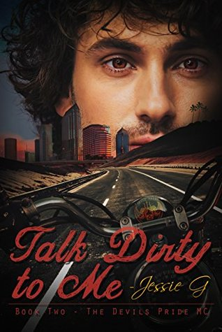 Talk Dirty to Me by Jessie G.