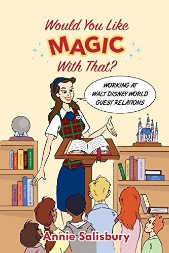 Would You Like Magic with That?: Working at Walt Disney World Guest Relations