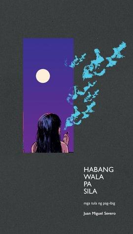 Habang Wala Pa Sila: Mga Tula ng Pag-ibig