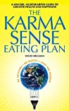 The Karma Sense Eating Plan: Be Healthy. Be Happy. Save the World.