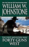 Forty Guns West (Preacher/First Mountain Man Book 4)