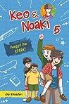 Keo & Noaki #5 : ...