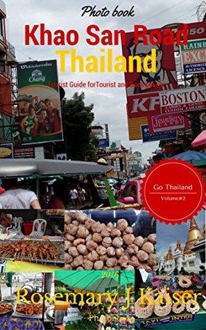 Khao San Road Thailand: TOURIST GUIDE, BANGKOK STREET FOOD BACKPACKER GUIDE,AISA TRAVEL GUIDE,THAI FOOD GUIDE,ASIA TOUR, TRAVEL ASIA , TRAVEL BANGKOK GUIDE, THAILAND TRAVEL TIPS,BANGKOK TRIPS,
