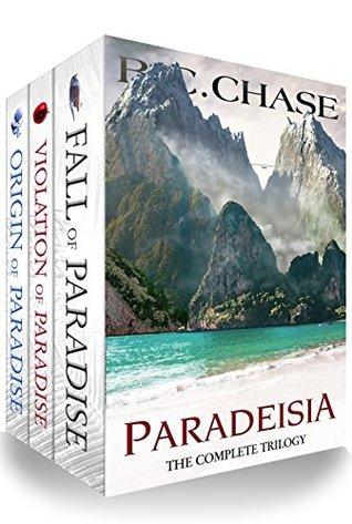 Paradeisia: The Complete Trilogy: Origin of Paradise, Violation of Paradise, Fall of Paradise