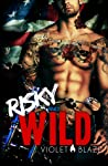 Risky and Wild (Bad Boys MC Trilogy #2)