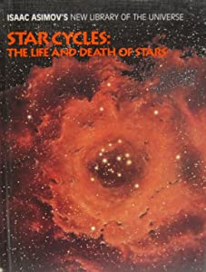 Star Cycles: The Life and Death of Stars