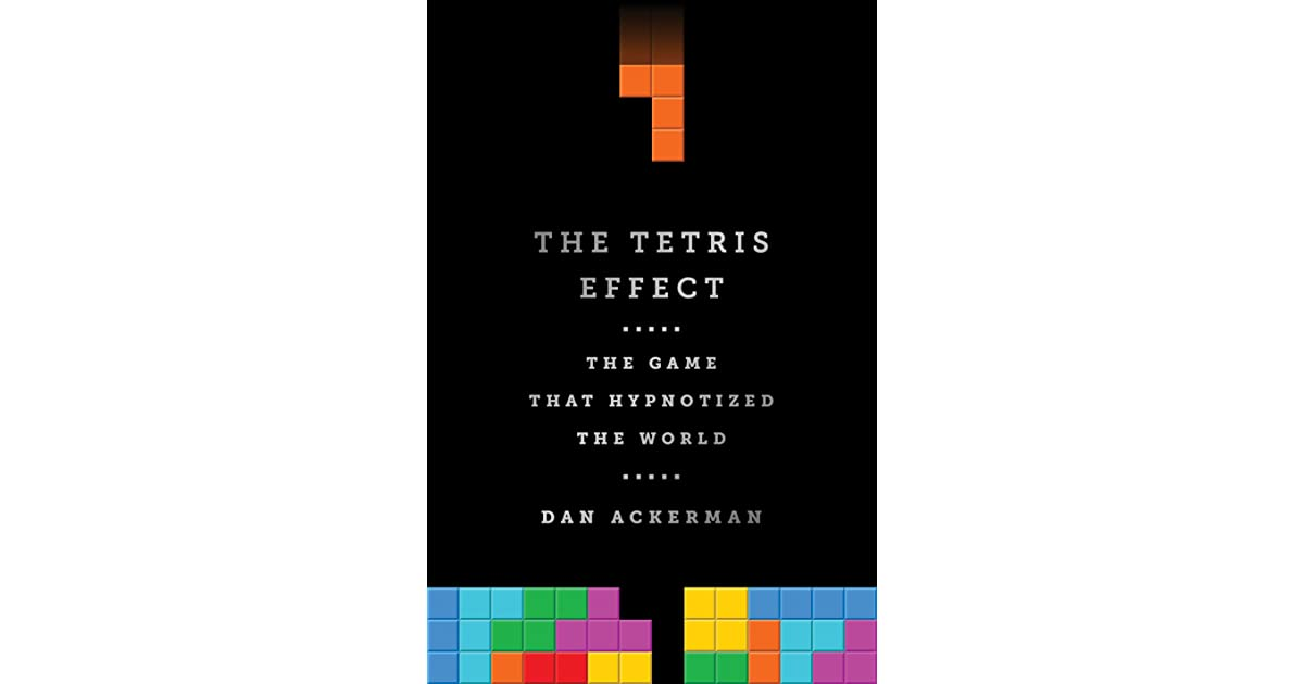 The Tetris Effect: The Game that Hypnotized the World by Dan