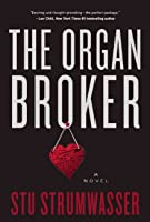 The Organ Broker: A Thriller