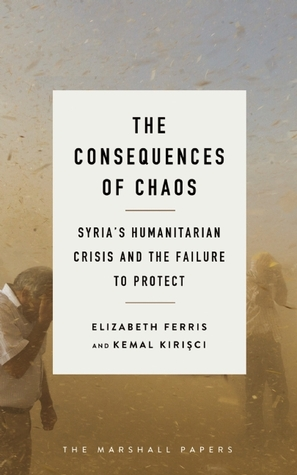 The Consequences of Chaos: Syria's Humanitarian Crisis and the Failure to Protect