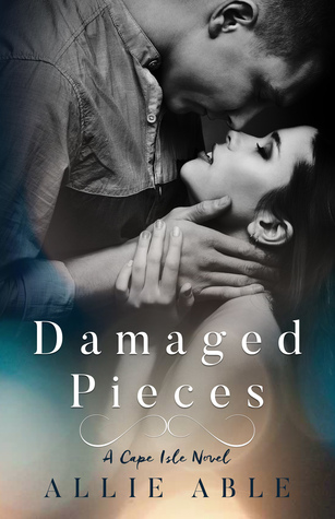 Damaged Pieces (Cape Isle, #2)