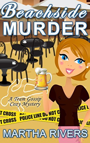 Beachside Murder (Team Gossip Mystery #1)  by  Martha Rivers