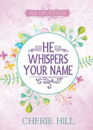 He Whispers Your Name (eBook): 365 Devotions